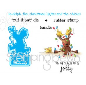 "RUDOLPH, the CHRISTMAS LIGHTS, and the CHICKS ""CUT IT OUT DIE"" +  RUBBER STAMP BUNDLE (save 15%)"