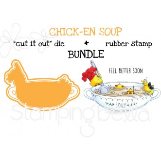 "CHICK-en SOUP RUBBER STAMP + ""CUT IT OUT"" DIE BUNDLE (15%)"