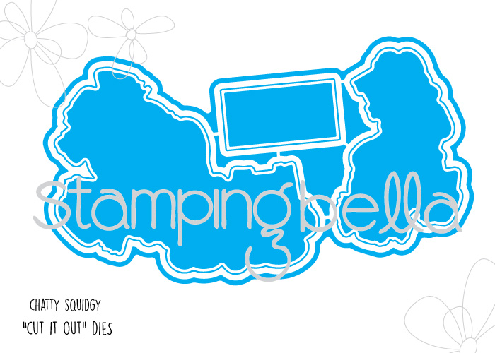 """Stamping Bella JANUARY 2017 rubber stamp release- Chatty Squidgy """"CUT IT OUT"""" die"""