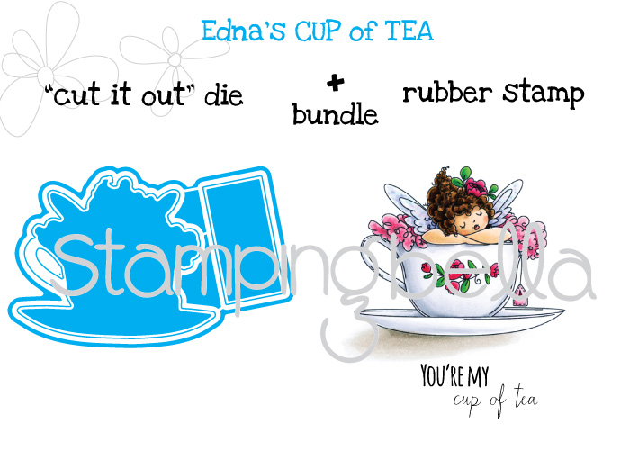 Stamping Bella JANUARY 2017 rubber stamp release-Edna's CUP OF TEA CUT IT OUT DIE and RUBBER STAMP BUNDLE