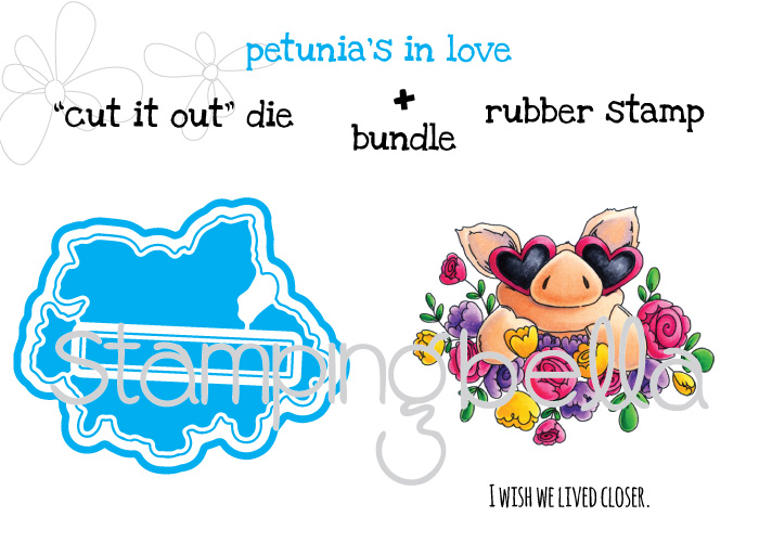 """Stamping Bella JANUARY 2017 rubber stamp release- Petunia's in Love """"CUT IT OUT"""" DIE + RUBBER STAMP bundle"""