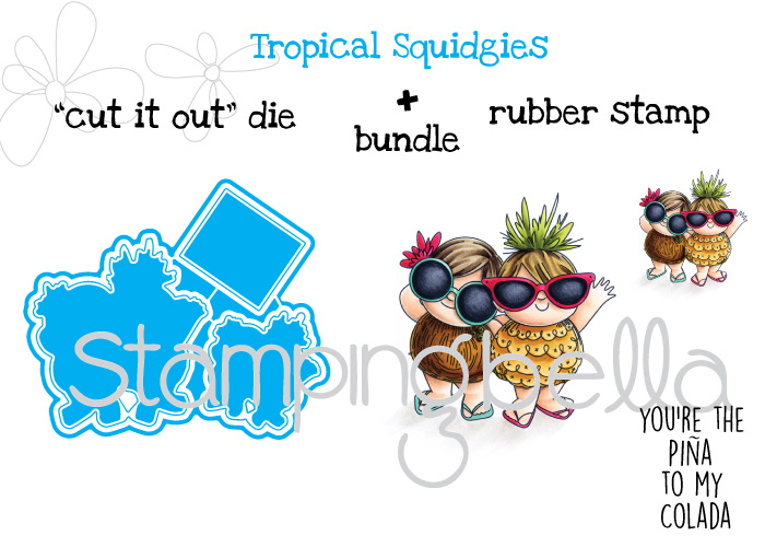 Stamping Bella JANUARY 2017 rubber stamp release- TROPICAL SQUIDGIES CUT IT OUT DIE AND RUBBER STAMP BUNDLE