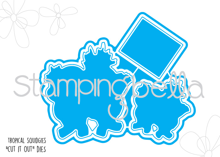 Stamping Bella JANUARY 2017 rubber stamp release- TROPICAL SQUIDGIES CUT IT OUT DIES