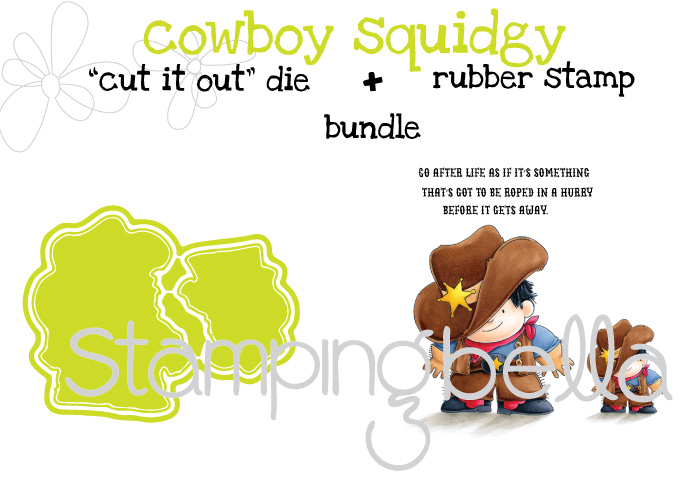 Stamping Bella Spring 2017 release - COWBOY SQUIDGY RUBBER STAMP + CUT IT OUT DIE