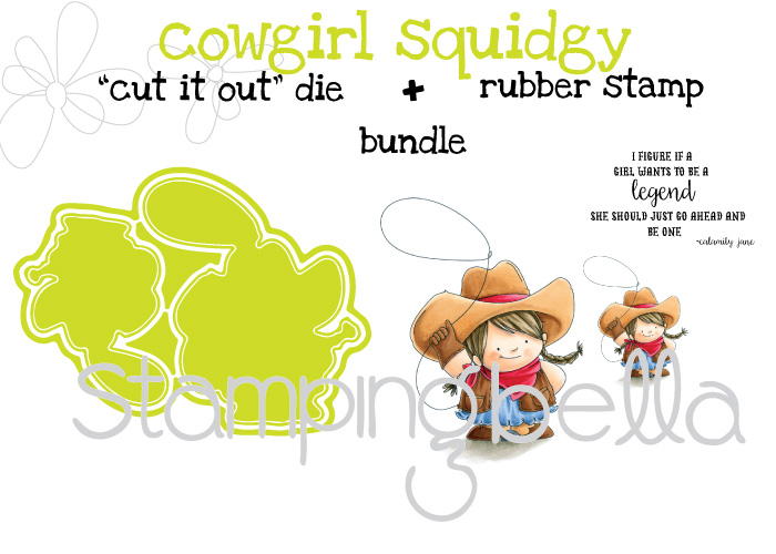 "Stamping Bella Spring 2017 release - COWGIRL SQUIDGY RUBBER STAMP + ""CUT IT OUT"" DIE"