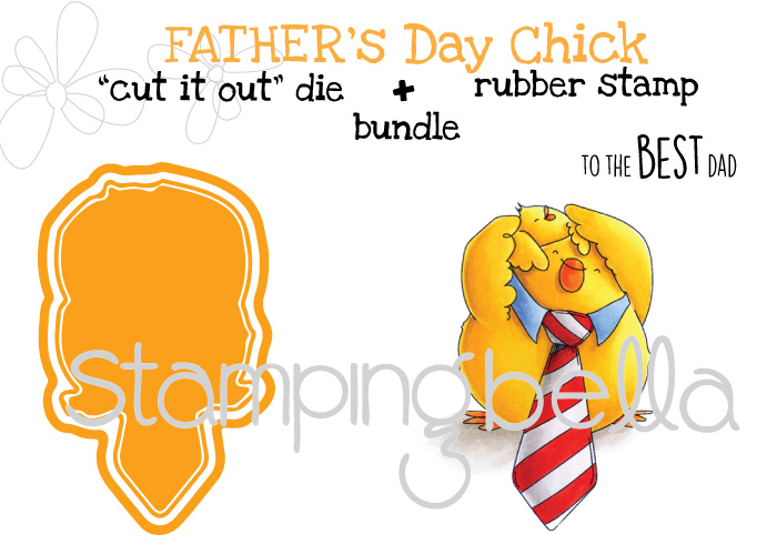 "Stamping Bella MARCH 2017 release -Fathers day chick CUT IT OUT DIE + RUBBER STAMP ""BUNDLE"""