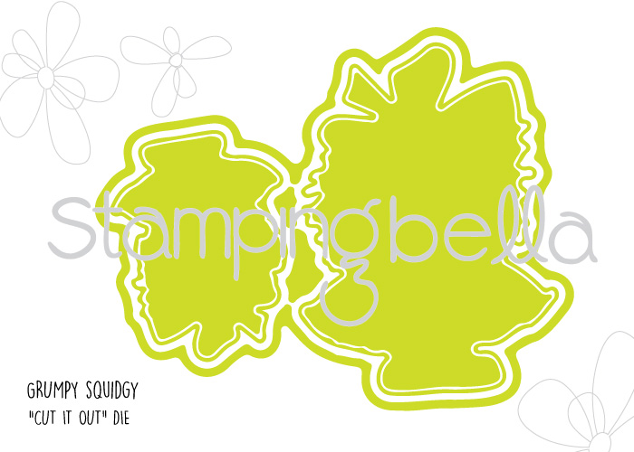 "Stamping Bella SPRING 2017 RELEASE- GRUMPY SQUIDGY ""CUT IT OUT"" DIE"