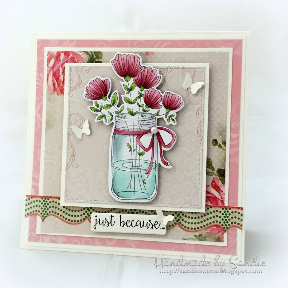 Bellarific Friday  MARCH 10 2017- Rubber stamp and CUT IT OUT DIE used MASON JAR of FLOWERS  card by SANDIE DUNNE