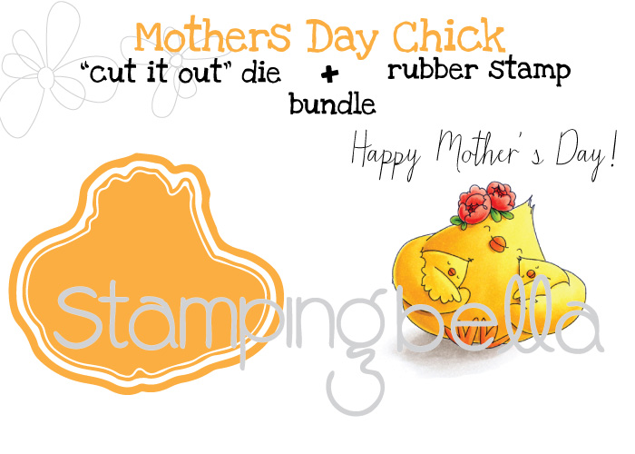 "Stamping Bella MARCH 2017 release - MOTHER'S DAY CHICK rubber stamp + CUT IT OUT DIE ""BUNDLE"""