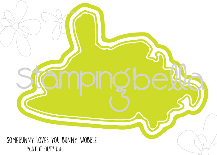 "Stampingbella SPRING 2017 RELEASE- SOMEBUNNY loves YOU ""CUT IT OUT"" DIE"