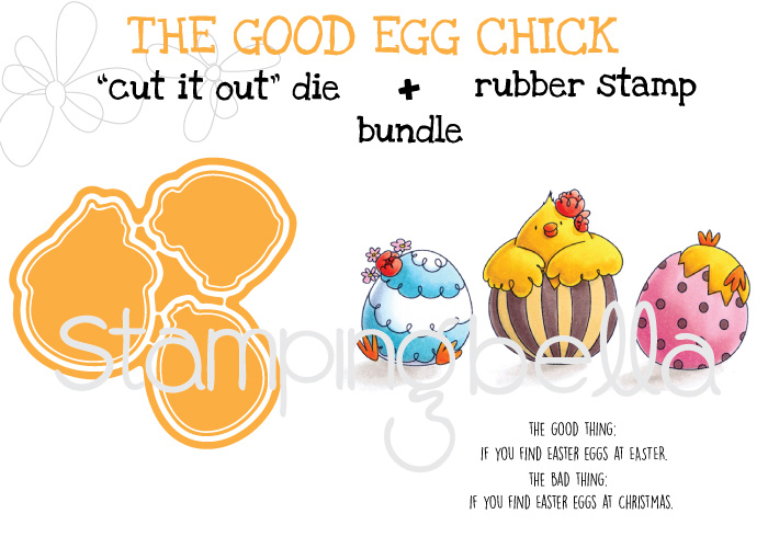 "Stampingbella SPRING 2017 RELEASE-THE GOOD EGG CHICK rubber stamp + ""CUT IT OUT"" bundle"