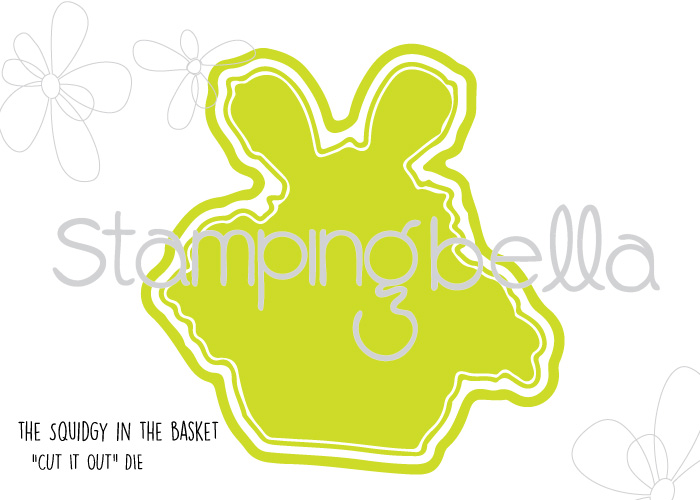 "Stampingbella SPRING 2017 RELEASE-the SQUIDGY in the BASKET ""CUT IT OUT"" DIE"