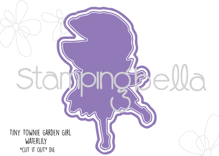 "Stamping Bella Sneak Peek March 2017- TINY TOWNIE GARDEN GIRL WATER LILY ""CUT IT OUT"" DIE"