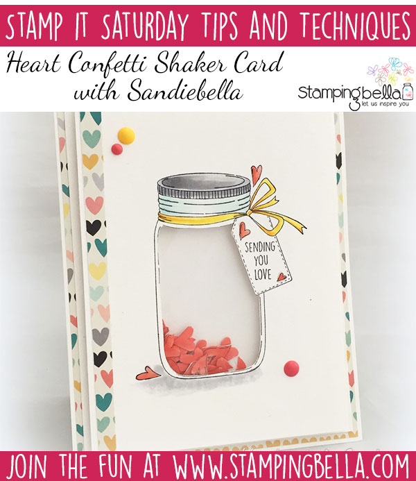 Stamping Bella Stamp It Saturday: Create a Heart Confetti Shaker Card with Sandiebella!