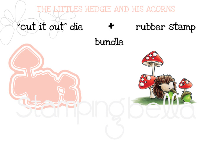 Stamping Bella SNEAK PEEK DAY 2 : THE LITTLES HEDGIE and his ACORNS BUNDLE
