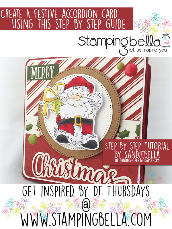 Stamping Bella DT Thursday Create a Festive Accordion Card with Sandiebella