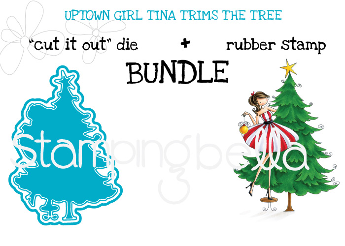 www.stampingbella.com: BUNDLE FEATURED:UPTOWN GIRL TINA trims the TREE
