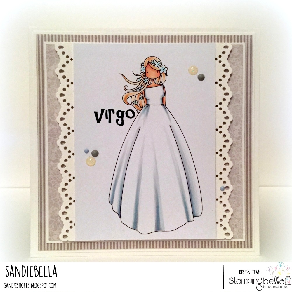 www.stampingbella.com. Rubber stamp used: UPTOWN ZODIAC GIRL VIRGO, card made by Sandie Dunne