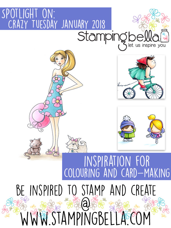 Stamping Bella Spotlight On Crazy Tuesday January 2018