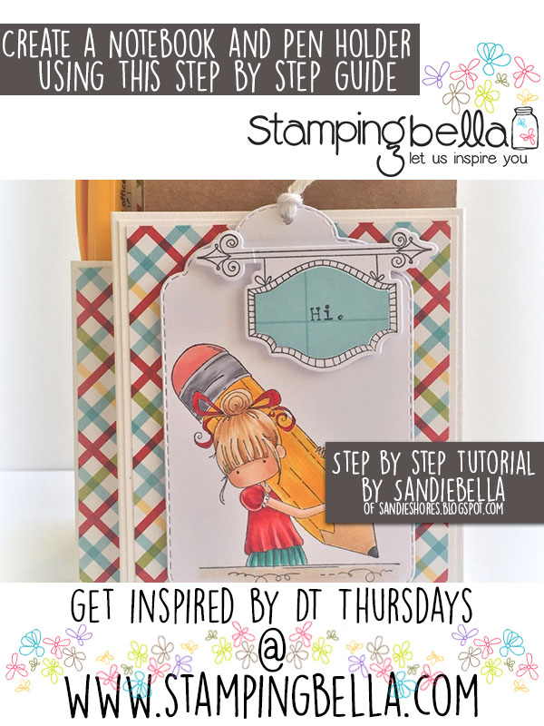 Stamping Bella DT Thursday Create a Notebook & Pen Holder with Sandiebella