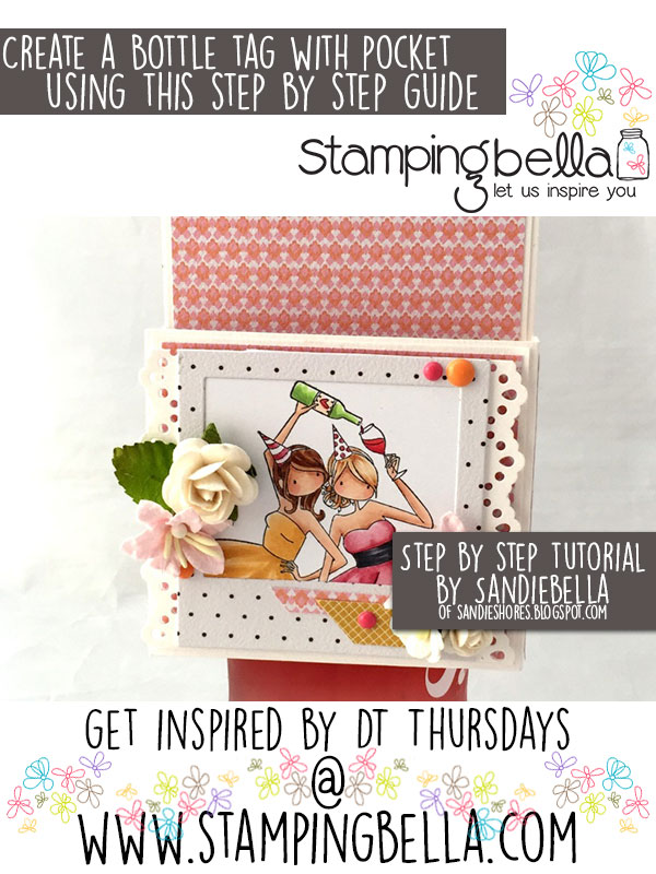Stamping Bella DT Thursday Create a Bottle Tag with Pocket with Sandiebella