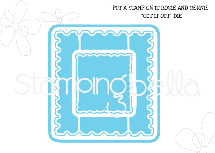 www.stampingbella.com: CUT IT OUT DIE PUT A STAMP ON IT ROSIE and Bernie