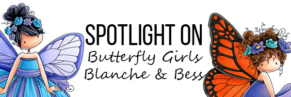 Stamping Bella Spotlight On Butterfly Girls Blanche & Bess