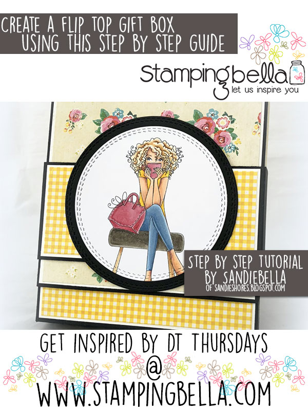 Stamping Bella DT Thursday: Create a Flip Top Gift Box with Sandiebella!