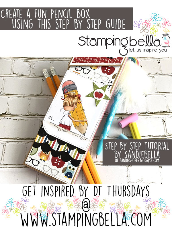 Stamping Bella DT Thursday: Create a Back to School Pencil Box with Sandiebella
