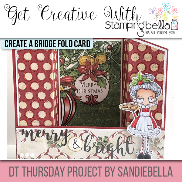 Stamping Bella DT Thursday - Create a Bridge Fold Card with Sandiebella