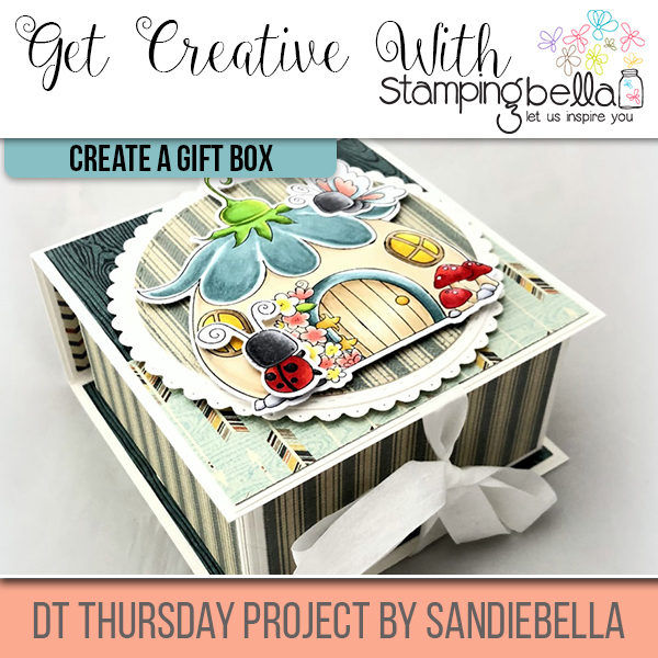 Stamping Bella DT Thursday: Create a Fairy House Gift Box with Sandiebella!