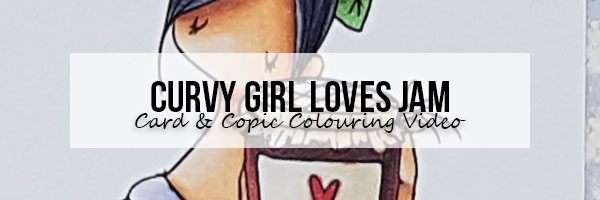 Wonderful Wednesday: Curvy Girl loves Jam Card & Colouring Video