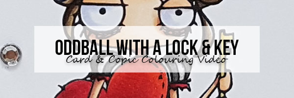 Stamping Bella Oddball with a Lock & Key Card & Copic Colouring Video