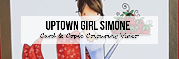 Stamping Bella Uptown Girl Simone Card & Colouring Video