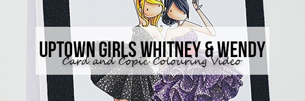 Stamping Bella Wonderful Wednesday: Uptown Girls Whitney & Wendy Card & Copic Colouring Video