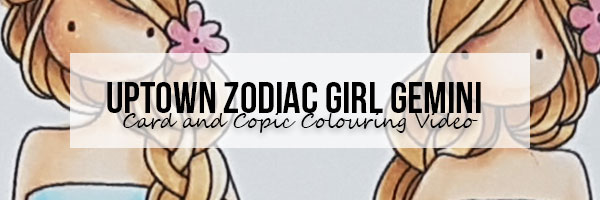 Stamping Bella Wonderful Wednesday: Uptown Zodiac Girl Gemini Card & Copic Colouring Video