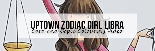 Stamping Bella Wonderful Wednesday: Uptown Zodiac Girl Libra Card & Copic Colouring Video