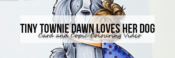 Stamping Bella Wonderful Wednesday: Tiny Townie Dawn loves her Dog Card & Copic Colouring Video