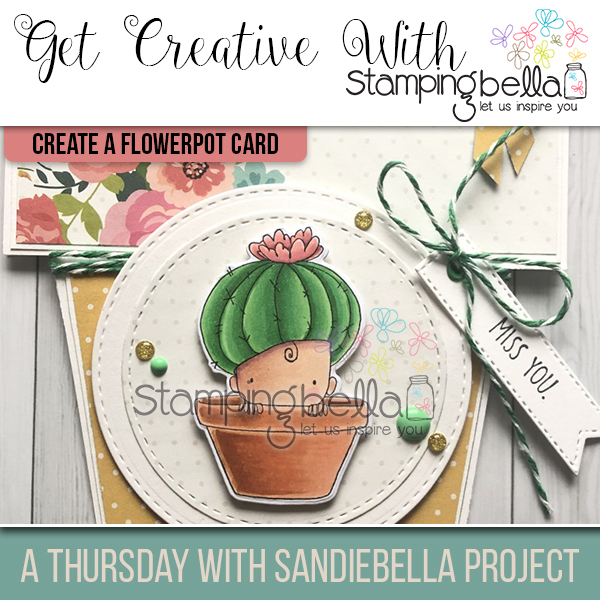 Stamping Bella: Thursday with Sandiebella Create a Flower Pot Card