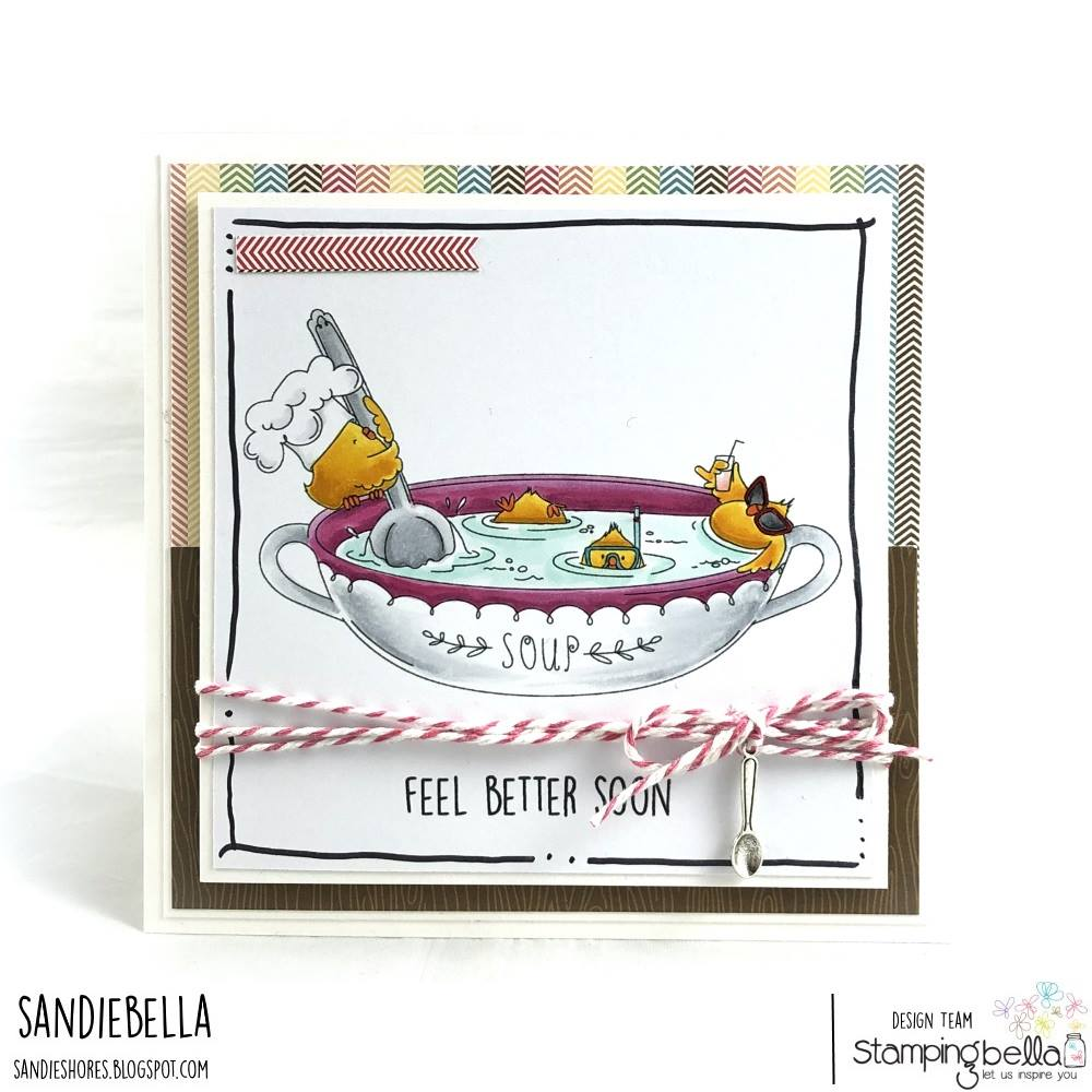 www.stampingbella.com: rubber stamp used CHICK-EN soup.  Card by  Sandie Dunne