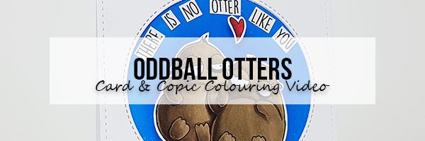 Stamping Bella Marker Geek Oddball Otters Card & Copic Colouring Video