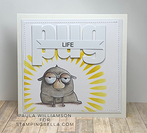 www.stampingbella.com: rubber stamp used: ODDBALL PUG. Card by Paula Williamson