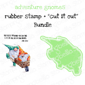 "ADVENTURE GNOMES RUBBER STAMP + ""CUT IT OUT"" DIE BUNDLE (SAVE 15%)"