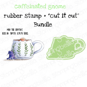 "CAFFEINATED GNOME RUBBER STAMP + ""CUT IT OUT"" DIE BUNDLE (SAVE 15%)"