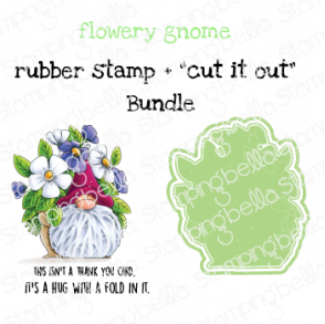 "FLOWERY GNOME RUBBER STAMP + ""CUT IT OUT"" DIE BUNDLE (SAVE 15%)"