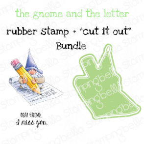 "THE GNOME AND THE LETTER RUBBER STAMP + ""CUT IT OUT"" DIE BUNDLE (SAVE 15%)"