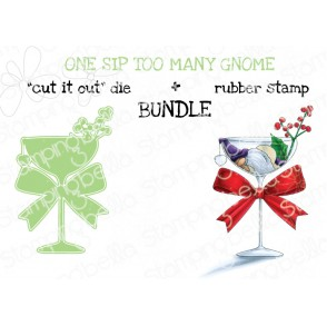 """ONE SIP TOO MANY GNOME RUBBER STAMP + """"CUT IT OUT"""" DIE BUNDLE (save 15%)"""