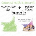 """GNOMES WITH A SECRET RUBBER STAMP + """"CUT IT OUT"""" DIE BUNDLE (SAVE 15%)"""