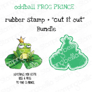 "ODDBALL FROG PRINCE RUBBER STAMP + ""CUT IT OUT"" DIE BUNDLE (SAVE 15%)"