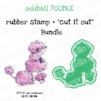"ODDBALL POODLE RUBBER STAMP + ""CUT IT OUT"" DIE BUNDLE (SAVE 15%)"